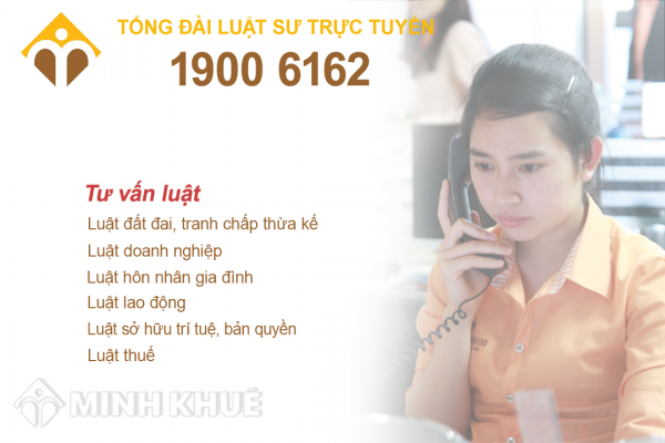 Tổng đài luật sư trực tuyến gọi: 1900.6162