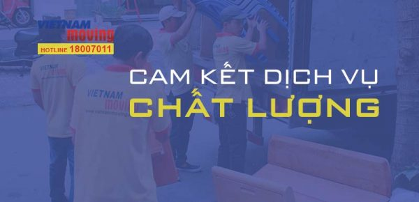 Cam kết chất lượng dịch vụ chuyển nhà quận 7 tại Vietnam Moving